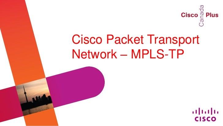 Cisco Packet TransportNetwork – MPLS-TP