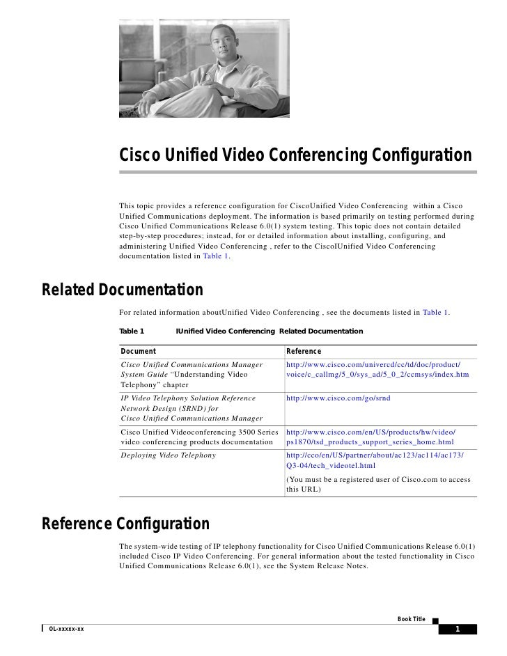 Cisco Unified Video Conferencing Configuration                 This topic provides a reference configuration for CiscoUnif...