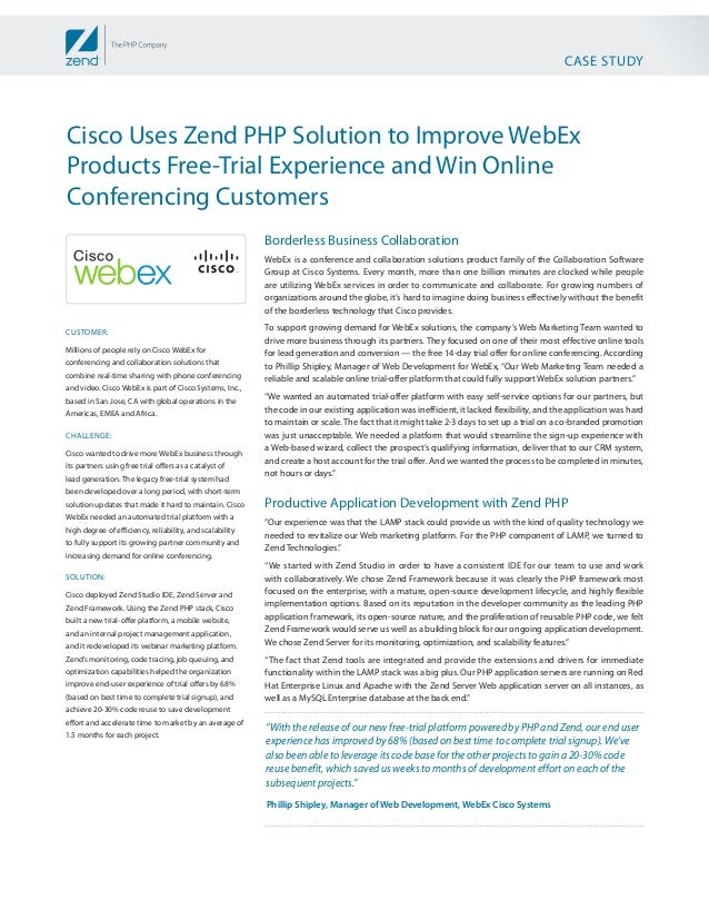 CASE STUDYCisco Uses Zend PHP Solution to Improve WebExProducts Free-Trial Experience and Win OnlineConferencing Customers...