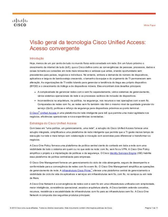 White Paper  Visão geral da tecnologia Cisco Unified Access: Acesso convergente Introdução Hoje, menos de um por cento de ...