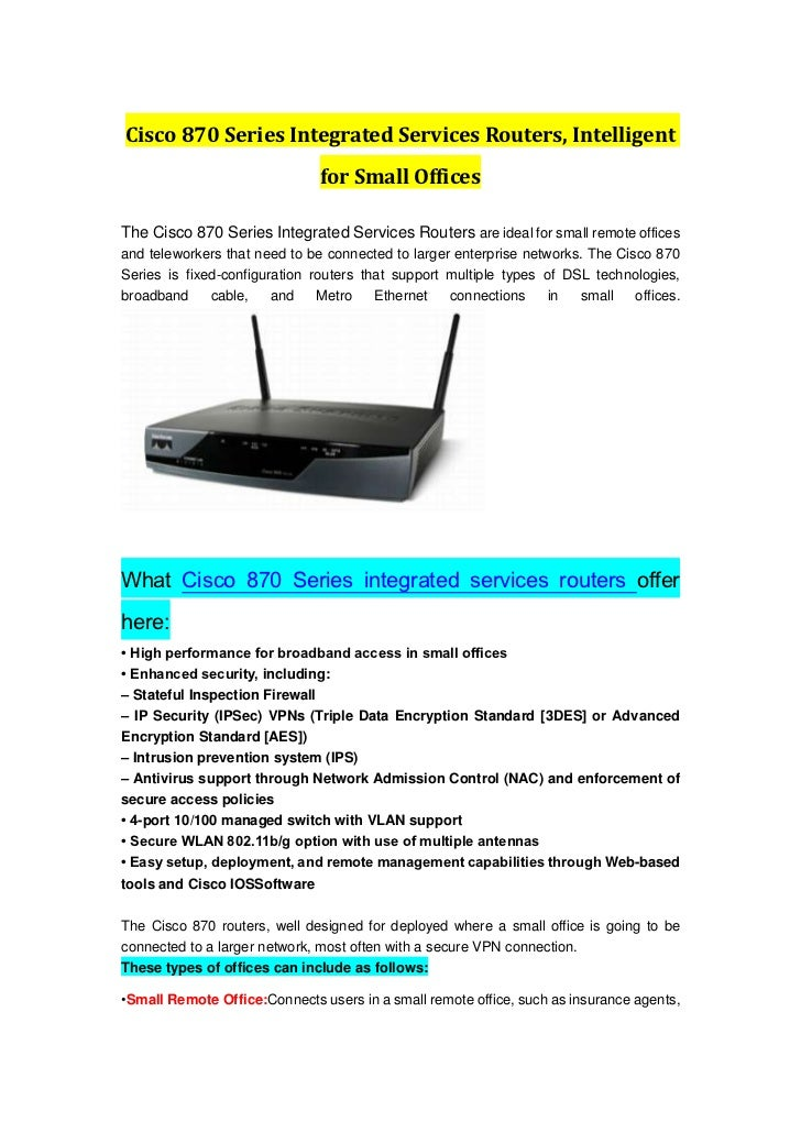 Cisco 870 Series Integrated Services Routers, Intelligent for Small Offices<br />The Cisco 870 Series Integrated Services ...