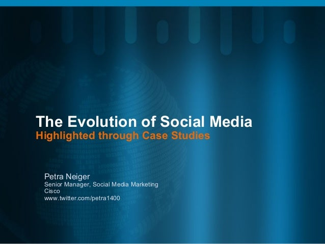 The Evolution and State of Social Media through Cisco Case Studies