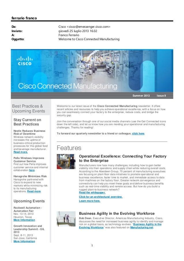 1 ferrario franco Da: Cisco <cisco@emessenger.cisco.com> Inviato: giovedì 25 luglio 2013 16.02 A: Franco Ferrario Oggetto:...