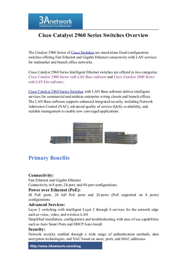Cisco Catalyst 2960 Series Switches Overview The Catalyst 2960 Series of Cisco Switches are stand-alone fixed-configuratio...