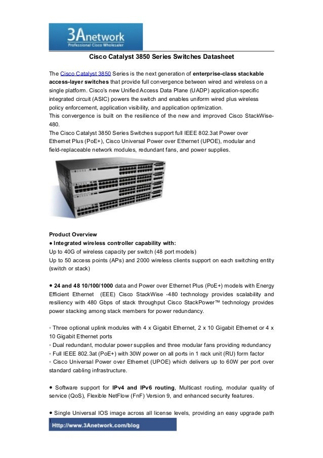 Cisco Catalyst 3850 Series Switches Datasheet The Cisco Catalyst 3850 Series is the next generation of enterprise-class st...