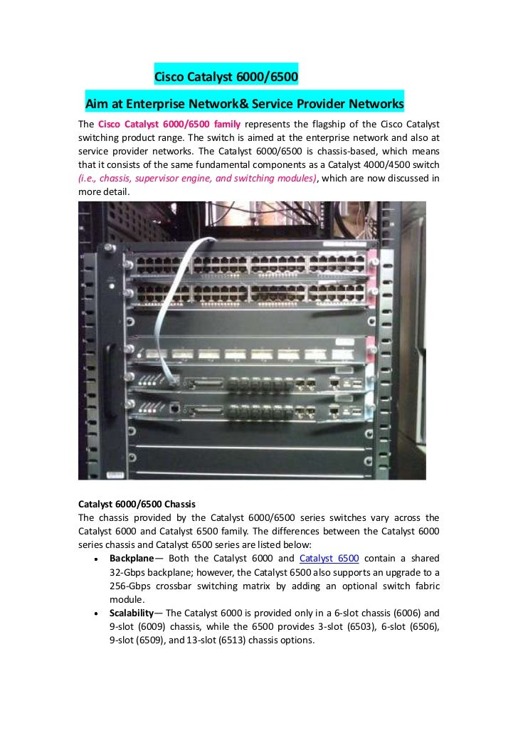 Cisco Catalyst 6000/6500 Aim at Enterprise Network& Service Provider NetworksThe Cisco Catalyst 6000/6500 family represent...