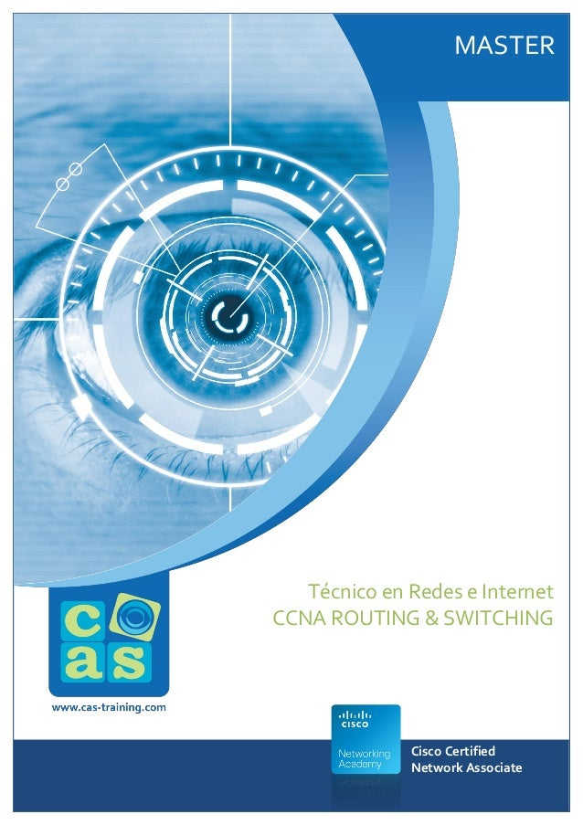 MASTER  Técnico en Redes e Internet CCNA ROUTING & SWITCHING  Cisco Certified Network Associate