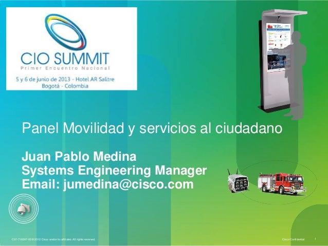 Cisco ConfidentialC97-718397-00 © 2012 Cisco and/or its affiliates. All rights reserved. 1Panel Movilidad y servicios al c...