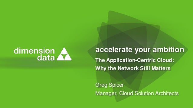 The Application-Centric Cloud:  Why the Network Still Matters