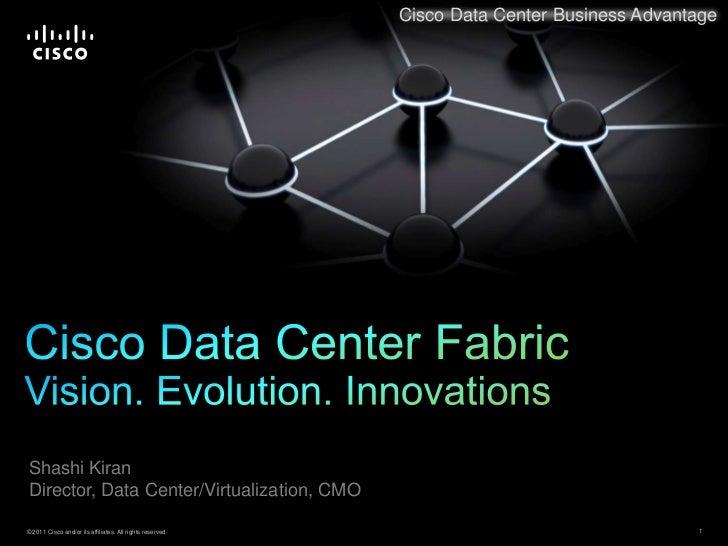 Cisco Data Center Business Advantage<br />Cisco Data Center FabricVision. Evolution. Innovations<br />
