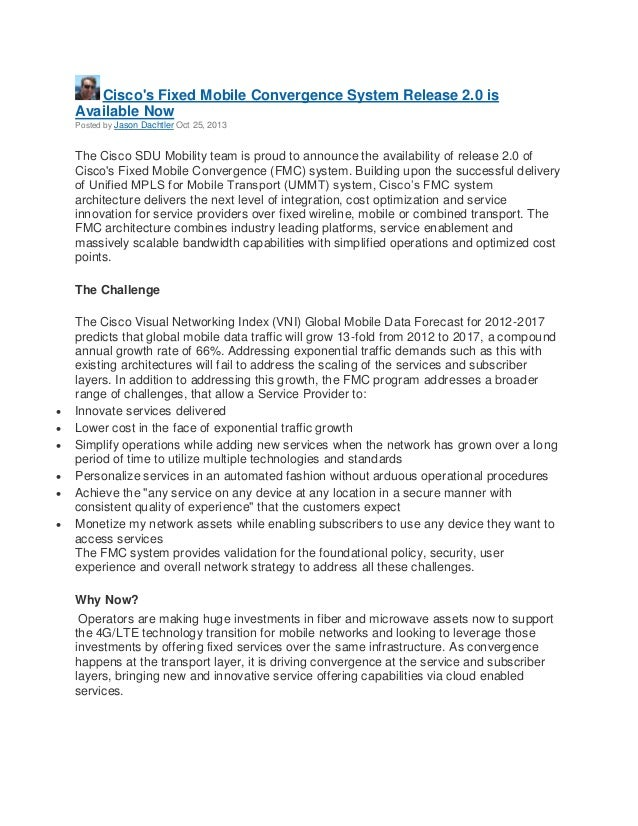 Cisco's Fixed Mobile Convergence System Release 2.0 is Available Now Posted by Jason Dachtler Oct 25, 2013  The Cisco SDU ...
