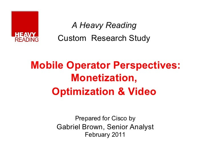 Heavy Reading - Mobile Operator Perspectives: Monetization Optimization and Video