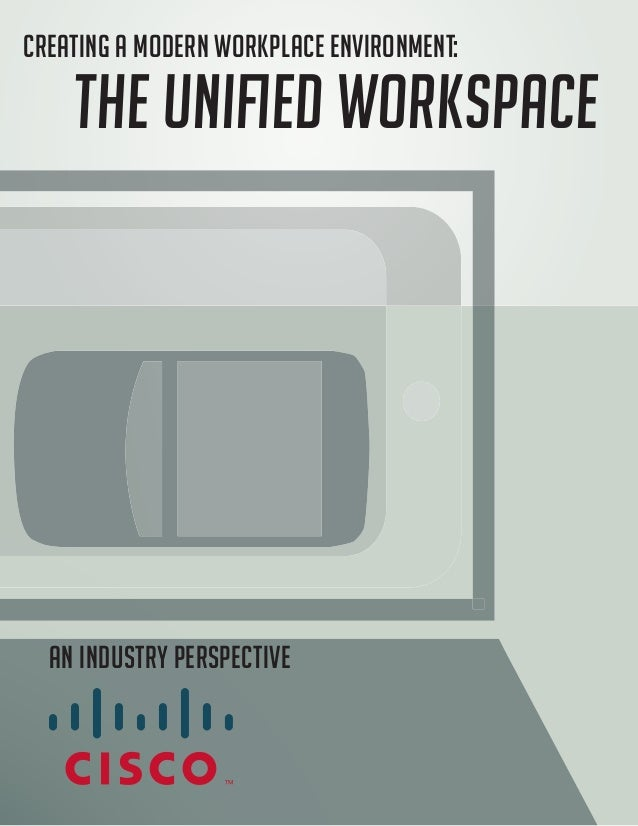 Creating a Modern Workplace Environment:  An Industry Perspective