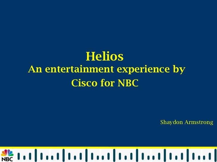 Helios  An entertainment experience by Cisco for NBC   Shaydon Armstrong