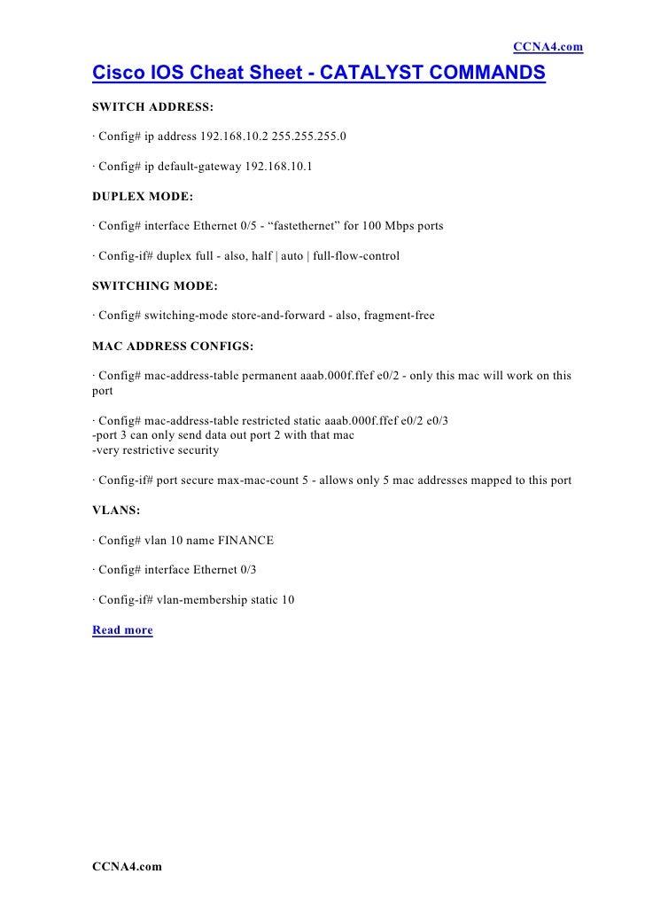 CCNA4.com  Cisco IOS Cheat Sheet - CATALYST COMMANDS SWITCH ADDRESS:  · Config# ip address 192.168.10.2 255.255.255.0  · C...