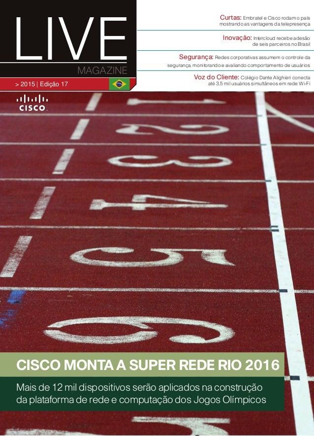 > 1º semestre 2013 | edição 10 LIDERANÇA Rodrigo Dienstmann assumepresidência daCiscodoBrasil VOZ DO CLIENTE NETexpandeser...