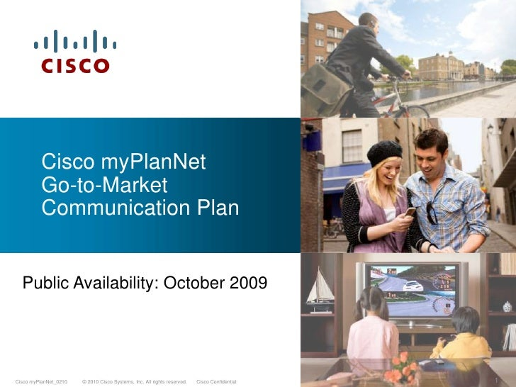 A Few Slides from the Cisco myPlanNet Go-to-Market Plan<br />Public Availability: October 2009<br />