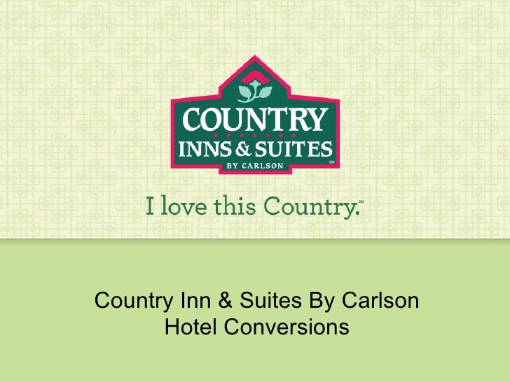 Country Inn & Suites By Carlson Hotel Conversions