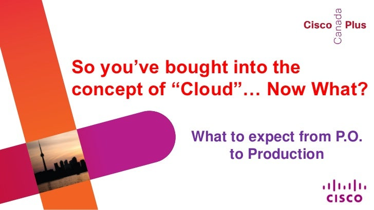 """So you've bought into the concept of """"cloud"""" technology"""