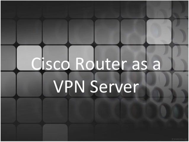 Ciscorouterasavpnserver 100218045815-phpapp01