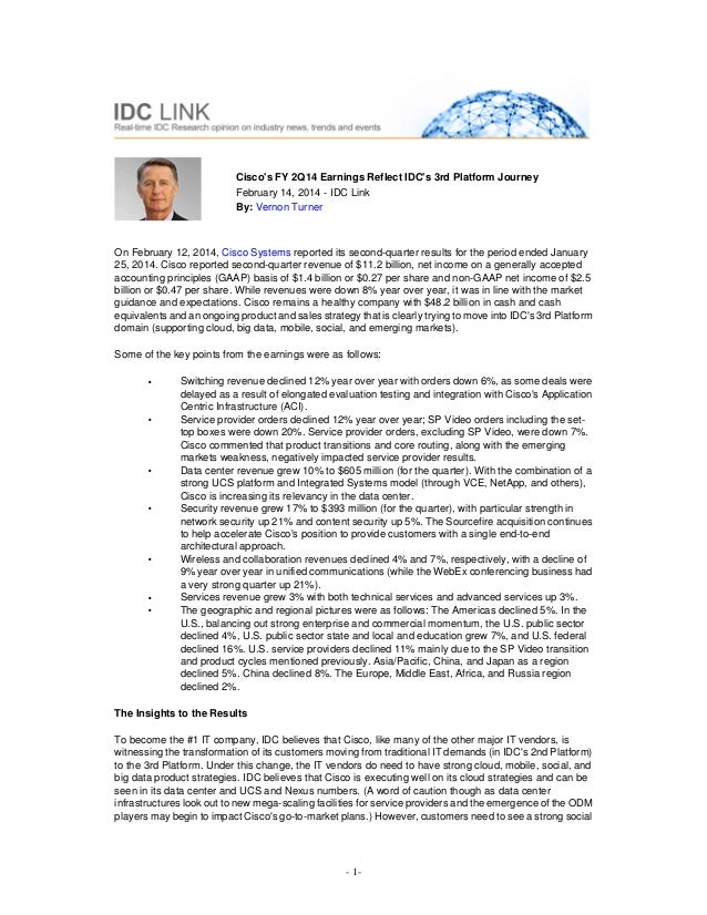 Cisco's FY 2Q14 Earnings Reflect IDC's 3rd Platform Journey February 14, 2014 - IDC Link By: Vernon Turner  On February 12...