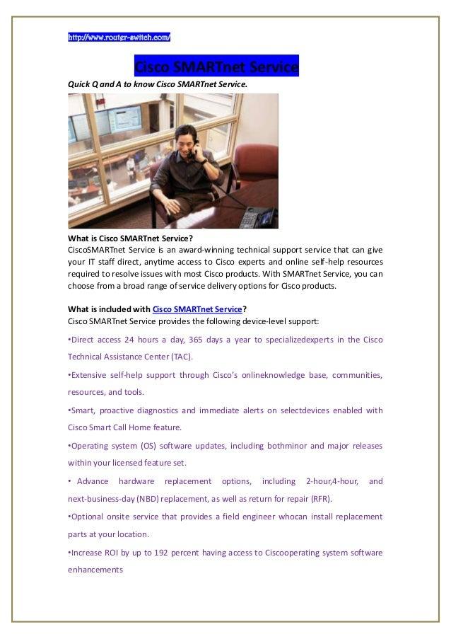 http://www.router-switch.com/                  Cisco SMARTnet ServiceQuick Q and A to know Cisco SMARTnet Service.What is ...