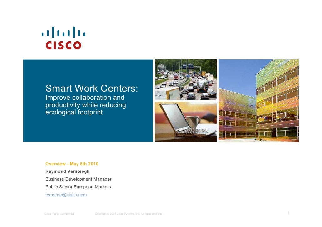 Smart Work Centers: Improve collaboration and productivity while reducing ecological footprint     Overview - May 6th 2010...