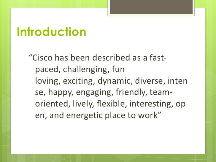 cisco culture 1,725 cisco systems reviews in bangalore, india  cisco does regular layoffs of entire orgs if they do not perform over a period of time  great work culture .