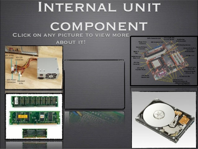 Internal unit        componentClick on any picture to view more            about it!