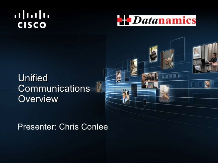 Presenter: Chris Conlee  Unified  Communications  Overview