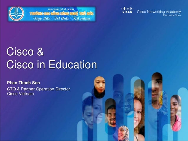 Cisco presentation at CNA Openning at Thu Duc College of Technology on 28 Oct 2013