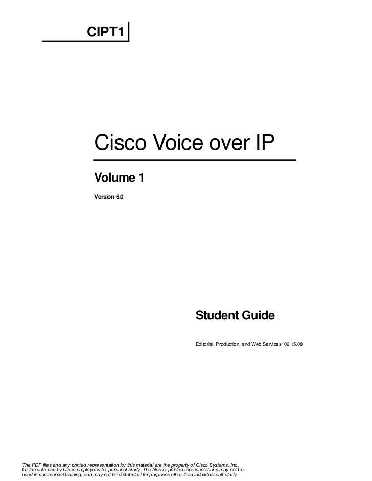 CIPT1                                 Cisco Voice over IP                                 Volume 1                        ...