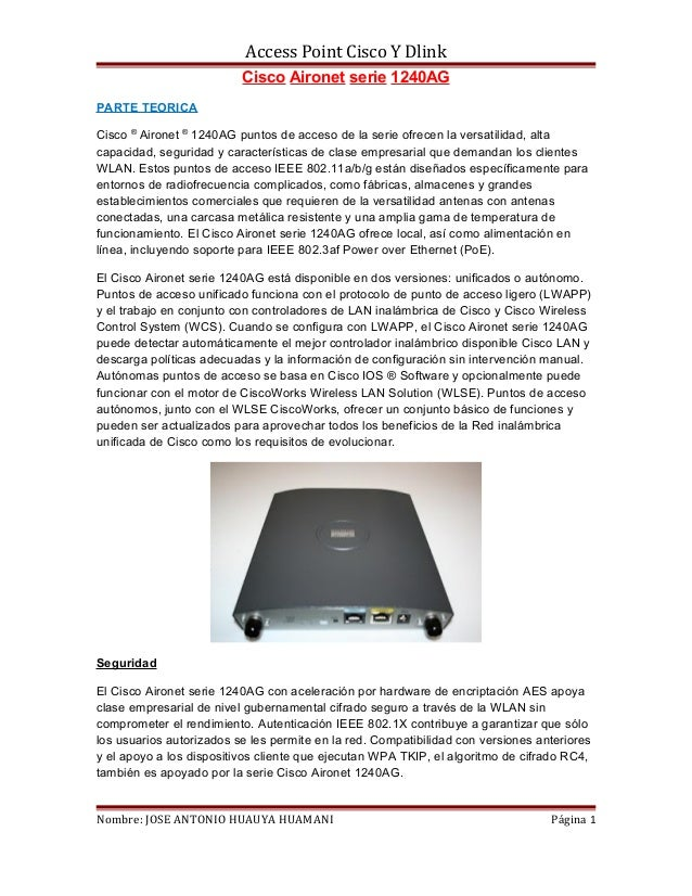 Access Point Cisco Y Dlink                          Cisco Aironet serie 1240AGPARTE TEORICACisco ® Aironet ® 1240AG puntos...