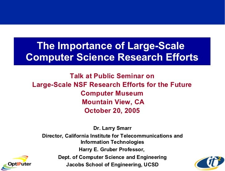 The Importance of Large-Scale  Computer Science Research Efforts Talk at Public Seminar on Large-Scale NSF Research Effort...