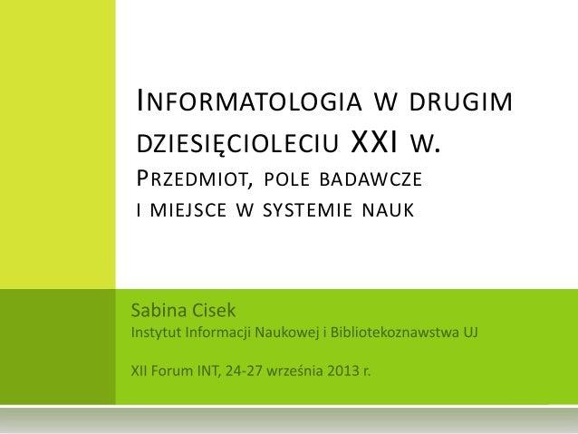 Informatologia, przedmiot, pole badawcze i miejsce w systemie nauk