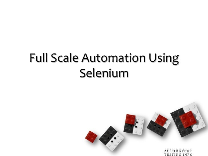 Full Scale Automation Using Selenium<br />1<br />