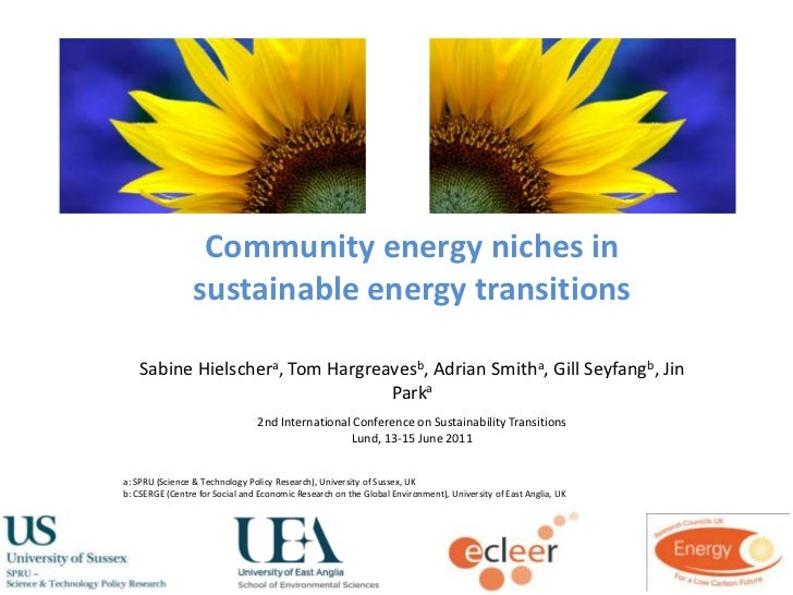 Community energy niches in sustainable energy transitions<br />Sabine Hielschera, Tom Hargreavesb, Adrian Smitha, Gill Sey...