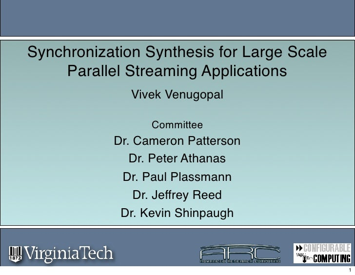 Synchronization Synthesis for Large Scale      Parallel Streaming Applications               Vivek Venugopal              ...