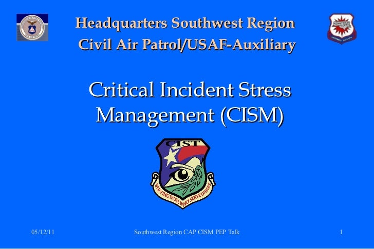 Critical Incident Stress Management (CISM) Headquarters Southwest Region  Civil Air Patrol/USAF-Auxiliary