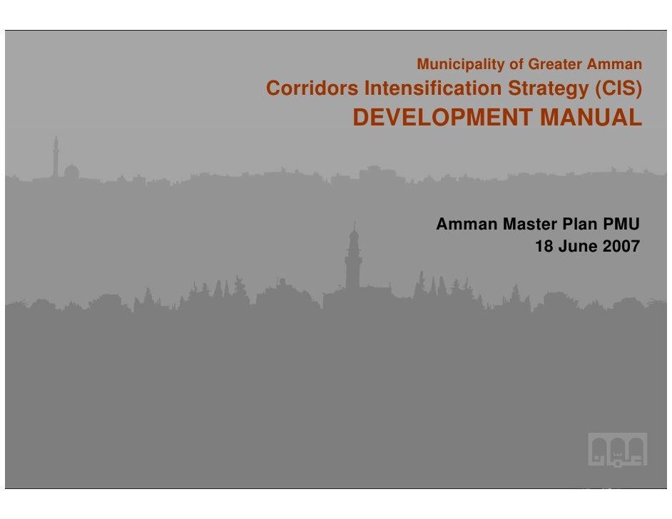 Municipality of Greater AmmanCorridors Intensification Strategy (CIS)         DEVELOPMENT MANUAL                    Amman ...