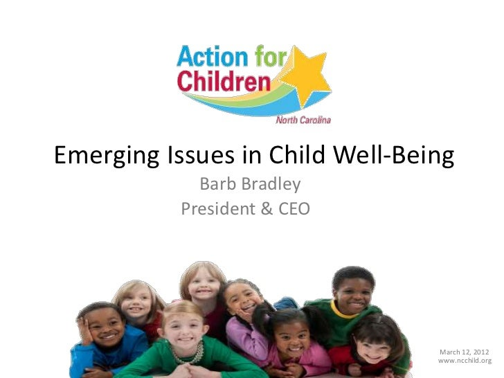 Emerging Issues in Child Well-Being             Barb Bradley           President & CEO                                 Mar...
