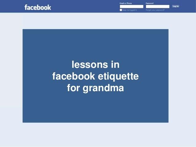 lessons in facebook etiquette for grandma