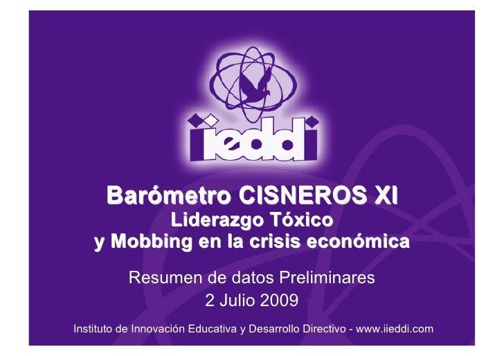 Barómetro CISNEROS XI            Liderazgo Tóxico     y Mobbing en la crisis económica            Resumen de datos Prelimi...