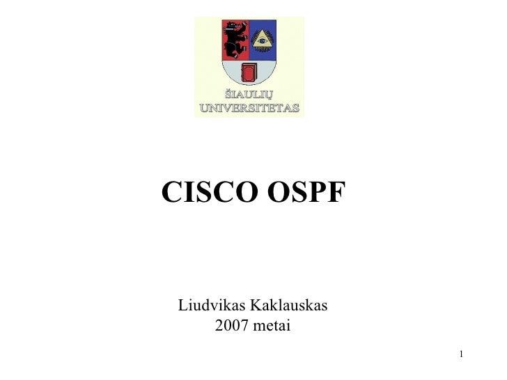CISCO OSPF L iudvikas  Kaklauskas 200 7  metai