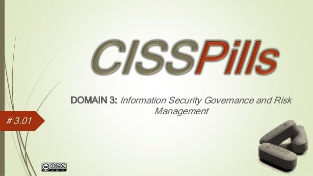 DOMAIN 3: Information Security Governance and RiskManagement# 3.01
