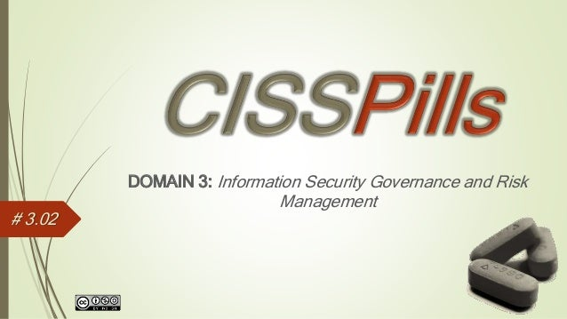DOMAIN 3: Information Security Governance and RiskManagement# 3.02