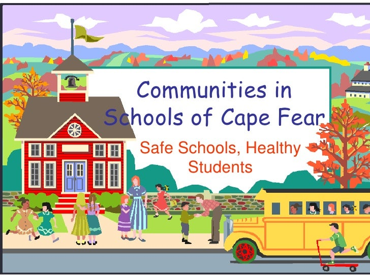 Communities in Schools of Cape Fear<br />Safe Schools, Healthy Students<br />