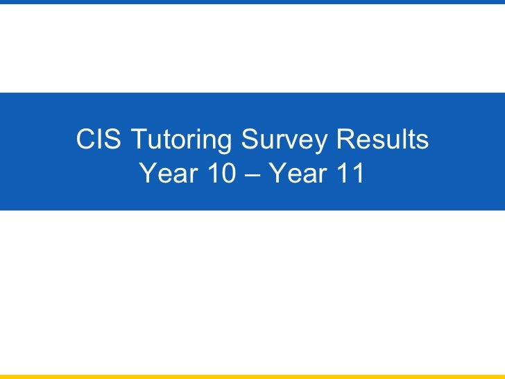 CIS Tutoring Survey Results Year 10 – Year 11