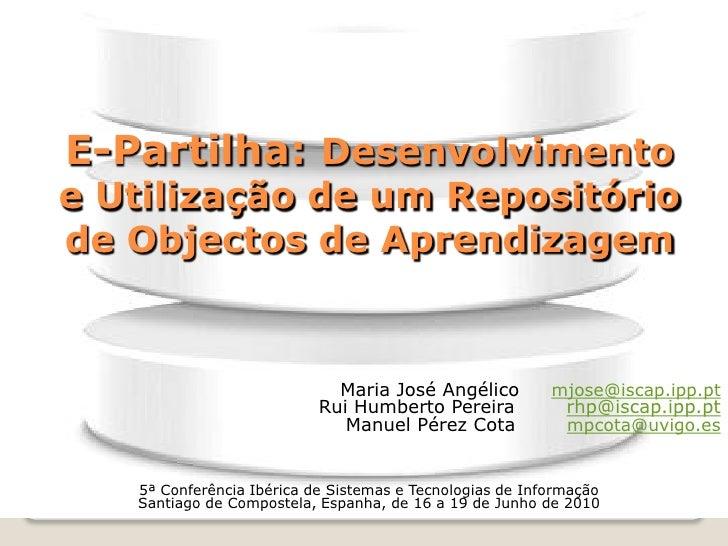 E-Partilha: Desenvolvimento e Utilização de um Repositório de Objectos de Aprendizagem - CISTI 2010