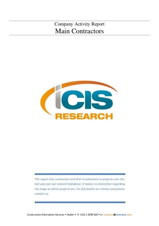 Construction Information Services  Dublin   +353 1 2999 200   research@cisireland.com Company Activity Report Main Co...